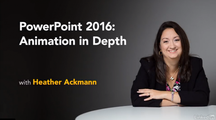 PowerPoint 2016 Animations in-depth with Heather Ackmann