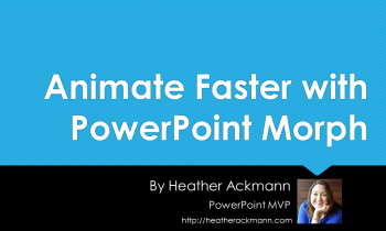 Animate Faster with PowerPoint Morph