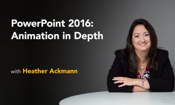 PowerPoint 2016: Animation in Depth
